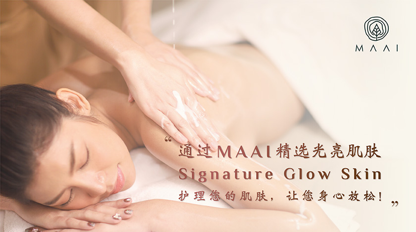 Pamper your skin and relax your body with Signature Glow Skin from MAAI